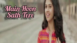 Main hoon Sath Tere ( Female Version ) by Shivangi Bhayana