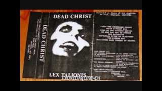 Dead Christ - Lex Talionis [Full Demo