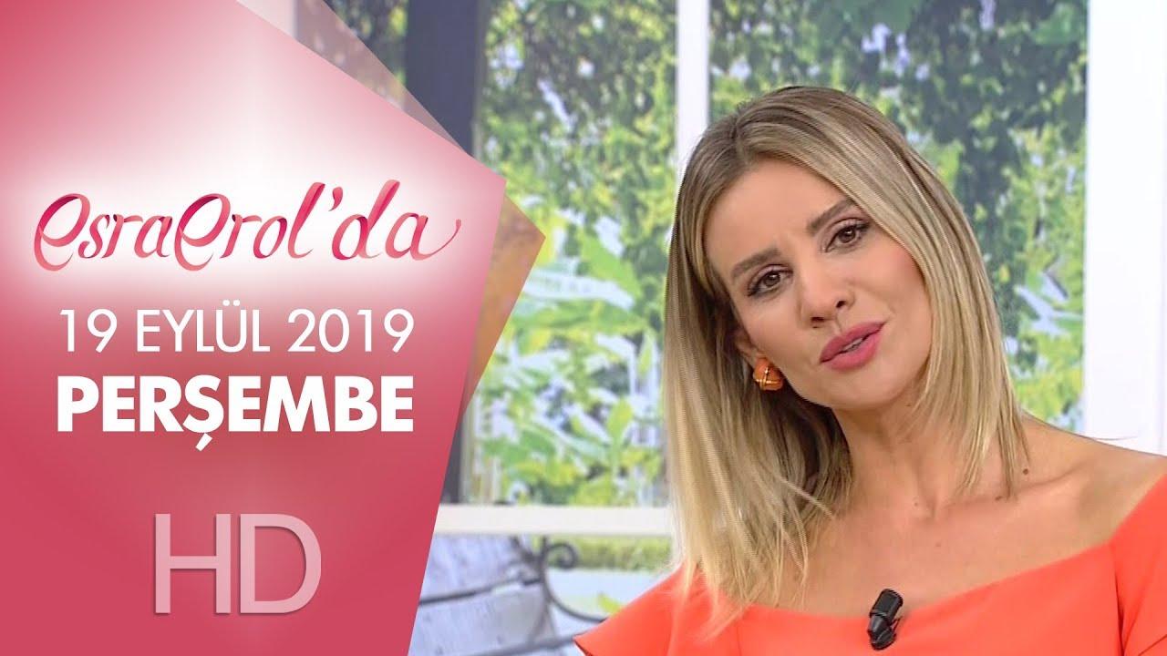 Esra Erol'da 19 Eylül 2019 | Perşembe