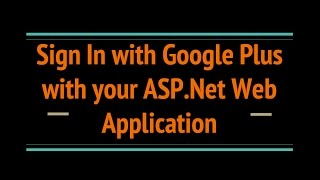 Sign In with Google Plus with your ASP.Net Web Application