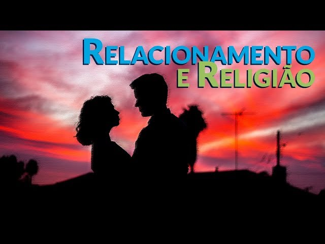Relacionamento e Religião - Programa Razão para viver