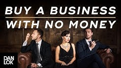 How To Buy A Business With No Money - Dan Lok