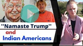 ''Namaste Trump'' and Indian Americans   Karolina Goswami