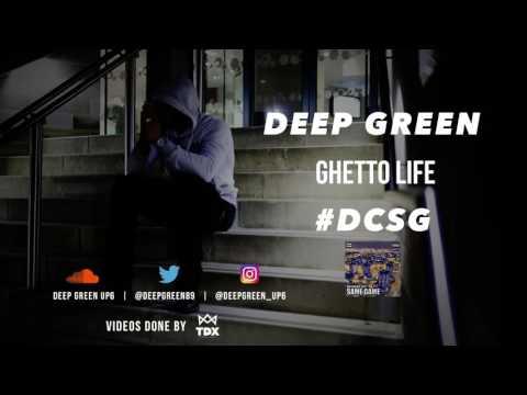 Deep Green | Ghetto Life Ft Skinz #DCSG