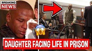 Floyd Mayweather Breakdown In Court Daughter Facing Life...