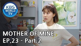 Mother of Mine   세상에서 제일 예쁜 내 딸 EP.23 - Part.2 [ENG, CHN, IND]