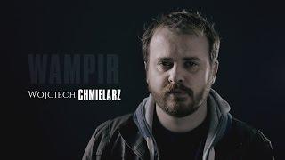 Download Video Wampir - Wojciech Chmielarz MP3 3GP MP4