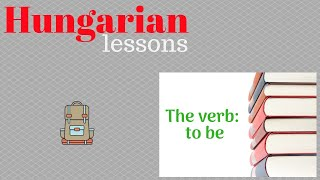 Hungarian lessons 2: The verb: to be