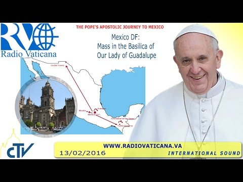 Pope Francis in Mexico: Holy Mass - 2016.02.13