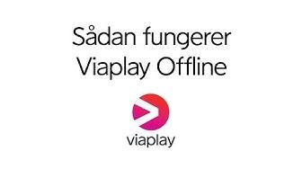 Sådan fungerer Viaplay Offline
