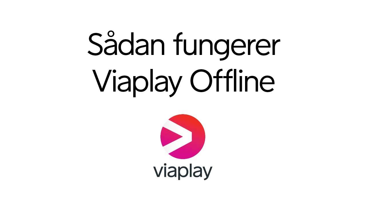 Hvordan Se Viaplay Offline På Pc