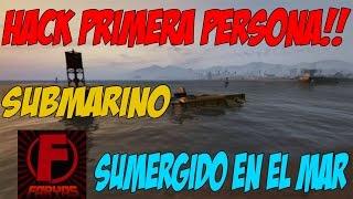 GTA V ONLINE HACK PRIMERA PERSONA SUMERGIDO EN EL MAR CON SUBMARINO!!