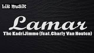 Download Mp3 The Kadrijimmo Feat. Charly Van Houten - Lamar  Ost. Cahaya Terindah Rcti