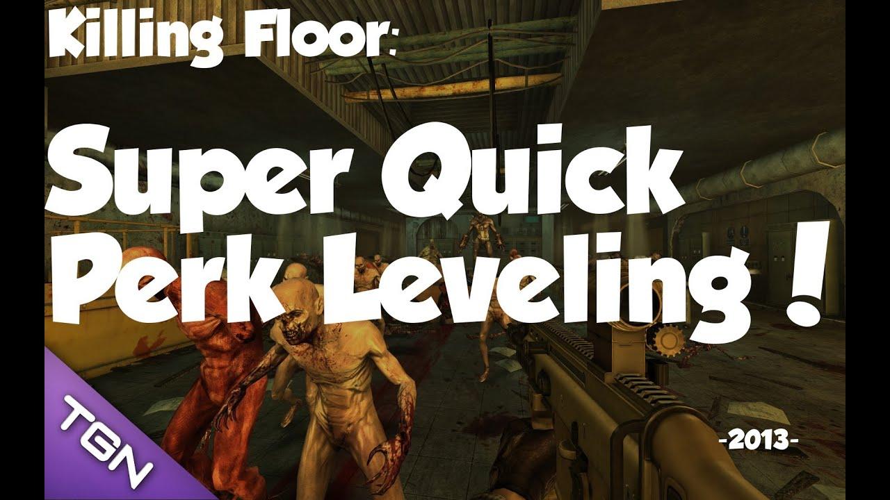 Super Quick Perk Leveling Killing Floor 2013 Youtube