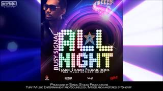 NEW BUSY SIGNAL - ALL NIGHT (RAGGA SOCA 2014) [Stadic Music, Turf Music Ent. and Soundlock]