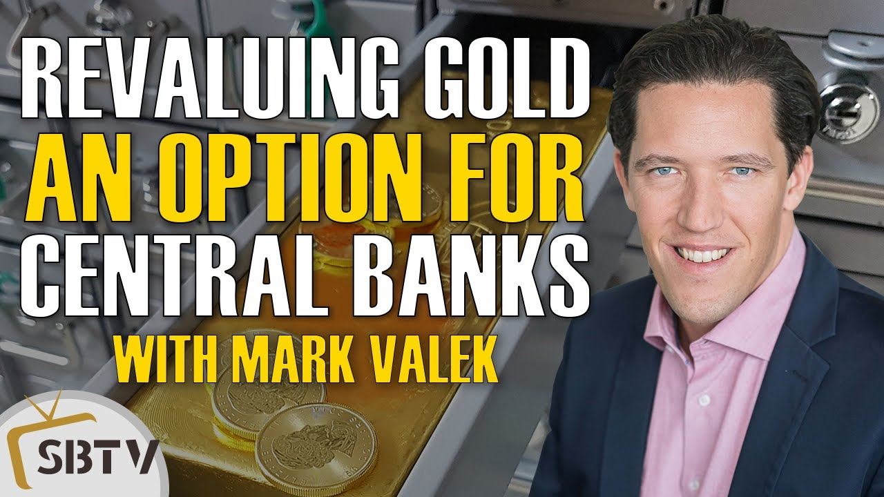 Mark Valek - Revaluation of Gold Higher an Option Central Banks Increasingly Cannot Ignore