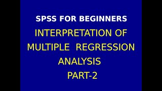 24  Interpretation of Multiple Regression Analysis using SPSS Part 2