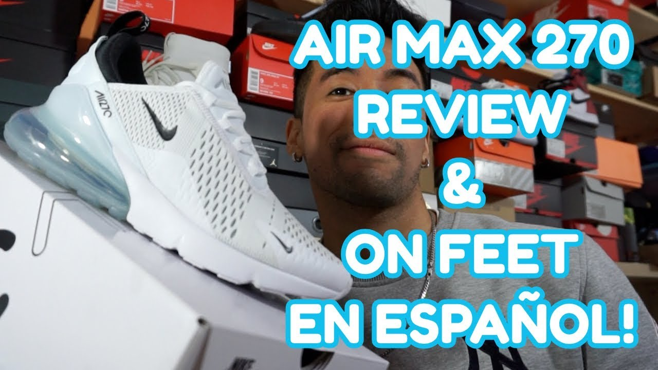 sneakers for cheap 418be 7be11 NIKE AIR MAX 270 REVIEW   ON FEET EN ESPAÑOL!!! - YouTube