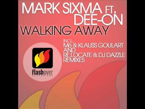 Mark Sixma ft Dee-On - Walking Away (Re:Locate vs DJ Dazzle Remix) [HQ]