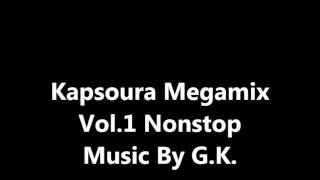 Kapsoura Megamix Vol 1 Non stop Music By G K