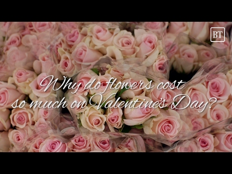 Why flowers get so expensive on Valentine's Day