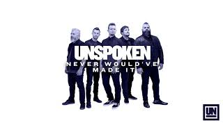 "Unspoken - ""Never Would've Made It"" (Official Audio)"