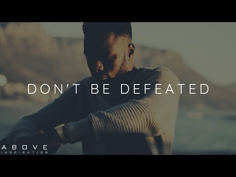 DON'T BE DEFEATED   God Is Greater- Inspirational & Motivational Video