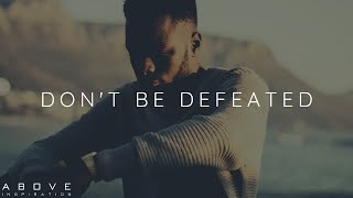 DON'T BE DEFEATED | God Iṡ Greater - Inspirational & Motivational Video