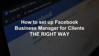 How to Set Uṗ Facebook Business Manager for Clients THE RIGHT WAY