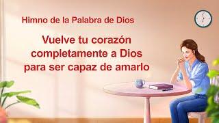 Himno cristiano 2020 | Vuelve tu corazón completamente a Dios para ser capaz de amarlo