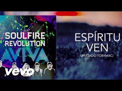 Soulfire Revolution - Espíritu Ven ft. TobyMac