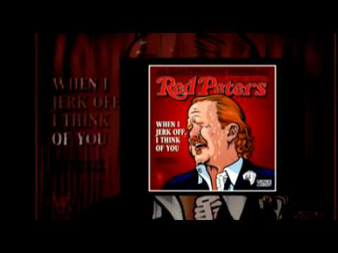 Red Peters - When I Jerk Off, I Think Of You