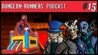 Dungeon Runners Podcast #15 - The Busy Life | ft. MrCreepyPasta, General Drowned, and MyHatIsBlue