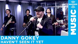 Danny Gokey - Haven't Seen It Yet [Live @ SiriusXM]