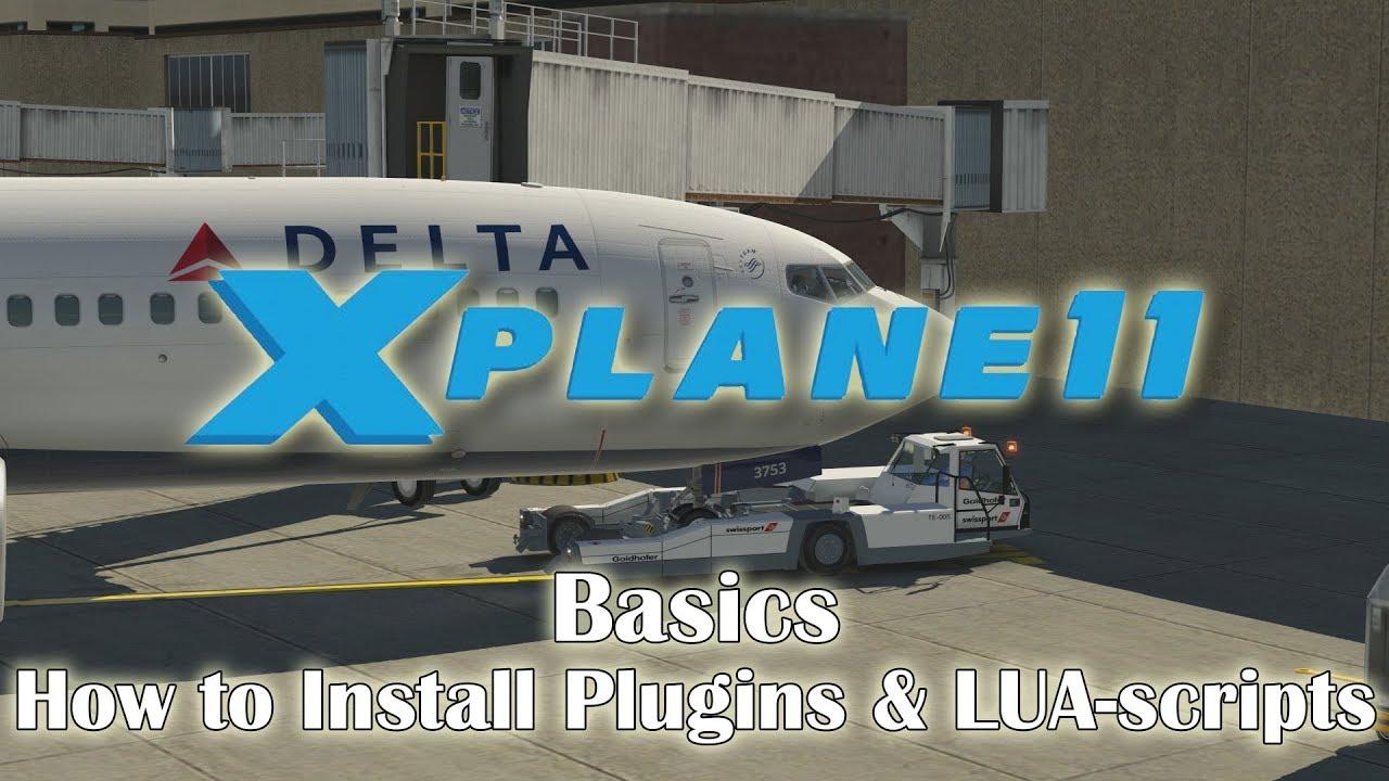 X-plane 11 Basics - How to Install Plugins & LUA-scripts
