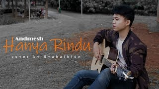Andmesh Hanya Rindu Syah Cover MP3