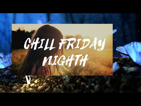 FRIDAY BLUES - CHILL NIGHT