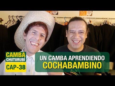 Camba Chuturubí | CAP 38 | UN CAMBA APRENDIENDO COCHABAMBINO