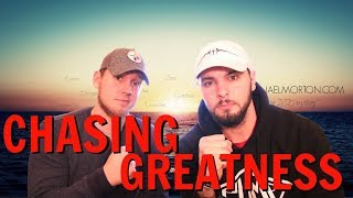 Chasing Greatness with Nate and Kevin: Episode 1