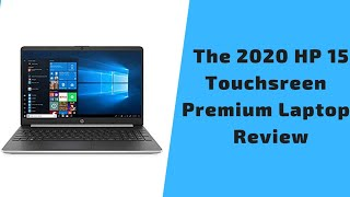 "The 2020 HP 15 15.6"" HD Touchscreen Premium Laptop Review