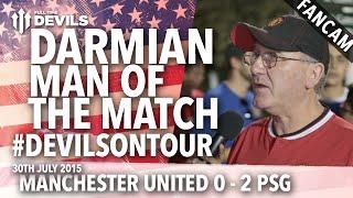 Darmian Man of the Match | Manchester United 0-2 Paris Saint-Germain | #DevilsOnTour | FANCAM