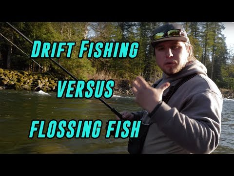 Drift Fishing Vs Flossing Salmon & Steelhead