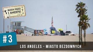 #3 Los Angeles - Miasto Aniołów czy Miasto Bezdomnych?
