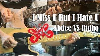 Slank I Miss U But I Hate You Abdee VS Ridho Tutorial Full