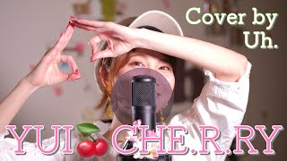 Gambar cover YUI 『CHE.R.RY』cover by Uh.