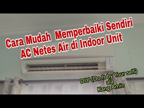 Cara Mudah Memperbaiki Ac Netes Air Di Indoor Unit Ac Diy Do It