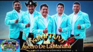 KIMI TUVI MIX 2017 Lucero De La Mañana NUEVO MIX 2017