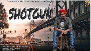 Shotgun || Deejay Singh || Lyrical Video || New Punjabi Song 2018 || Downtown Records
