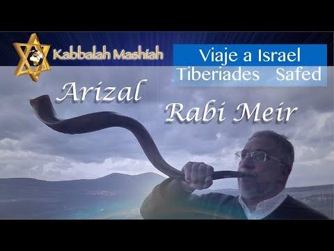 Viaje a Israel: conectando con Rabi Meir Baal HaNes y el Arizal - parte 2