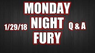 Monday Night Fury 1/29/18
